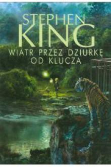 Wiatr przez dziurkę od klucza - Stephen King