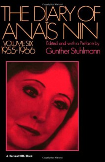 The Journals of Anaïs Nin Volume Six (1955-66) - Anaïs Nin