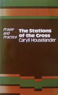The Stations Of The Cross - Caryll Houselander