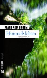 Himmelsfelsen. - Manfred Bomm