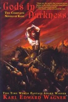 Gods in Darkness: The Complete Novels of Kane - Karl Edward Wagner