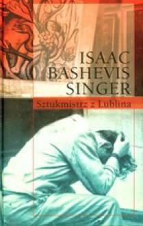 Sztukmistrz z Lublina - Isaac Bashevis Singer, Krystyna Szerer