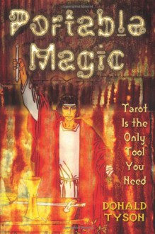 Portable Magic: Tarot Is the Only Tool You Need - Donald Tyson