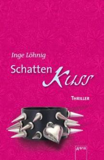 Schattenkuss - Inge Löhnig