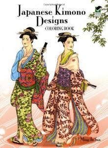 Japanese Kimono Designs Coloring Book - Ming-Ju Sun