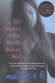 100 Strokes of the Brush Before Bed - Melissa P., Melissa Panarello, Lawrence Venuti