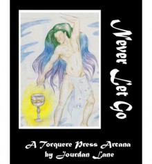 Never Let Go: The Ace of Cups - Jourdan Lane