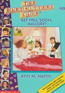 Get Well Soon Mallory (Baby-Sitters Club (Quality)) - Ann Matthews Martin