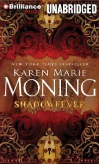 Shadowfever - Karen Marie Moning, Natalie Ross, Phil Gigante