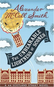 The Unbearable Lightness Of Scones - Alexander McCall Smith, Robert Ian MacKenzie
