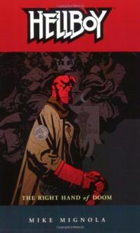 Hellboy, Vol. 4: The Right Hand of Doom - Mike Mignola