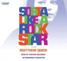 Sorta Like a Rock Star - Matthew Quick, Cynthia Holloway