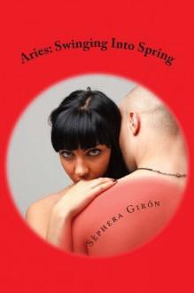 Aries: Swinging Into Spring - Sèphera Girón