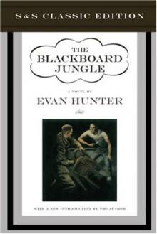 The Blackboard Jungle - Evan Hunter