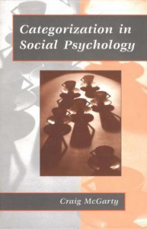 Categorization in Social Psychology - Craig McGarty