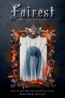 Fairest: Levana's Story - Marissa Meyer