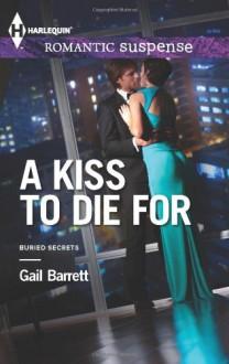 A Kiss to Die For - Gail Barrett