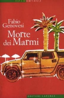 Morte dei Marmi - Fabio Genovesi