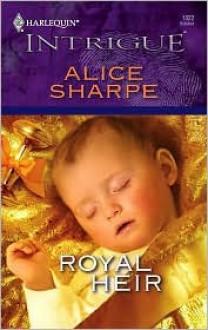 Royal Heir (Harlequin Intrigue) - Alice Sharpe