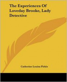 The Experiences Of Loveday Brooke, Lady Detective - 141916161X