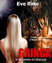 Gringa - A Modern-day Love Story (book 2) (Gringa Series) - Eve Rabi