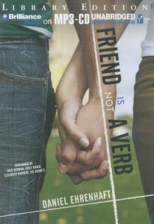 Friend Is Not a Verb - Daniel Ehrenhaft, Fred Berman, Emily Bauer
