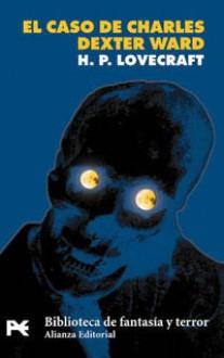 El caso de Charles Dexter Ward - H.P. Lovecraft