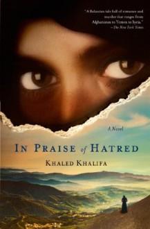 In Praise of Hatred - Khaled Khalifa, Leri Price