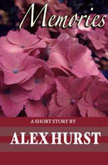 Memories: A Short Story - Alex Hurst