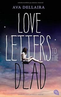 Love Letters to the Dead - Ava Dellaira,Katarina Ganslandt