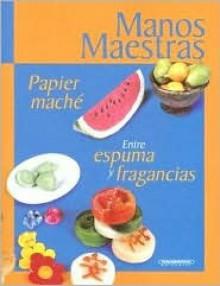 Papier Machi Entre Espumas y Fragancias - Marma Neira