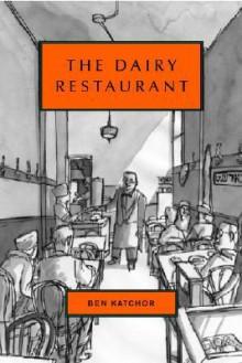The Dairy Restaurant - Ben Katchor