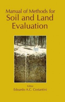 Manual of Methods for Soil and Land Evaluation - Edoardo A.C. Costantini