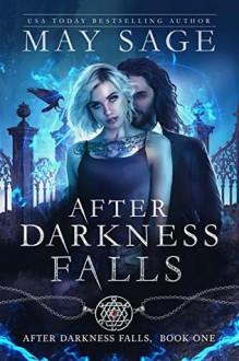 After Darkness Falls (After Darkness Falls #1) - May Sage