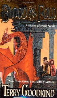 Blood of the Fold (Sword of Truth, Book 3) - Terry Goodkind