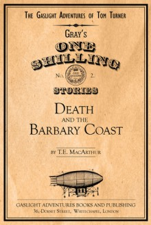 Death and the Barbary Coast (The Yankee Must Die, #2) - T.E. MacArthur