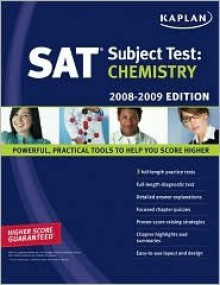 Kaplan SAT Subject Test: Chemistry, 2008-2009 Edition - Claire Aldridge, Karl Lee