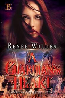 A Guardian's Heart (Guardians of Light #1) - Renee Wildes
