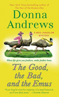 The Good, the Bad, and the Emus - Donna Andrews