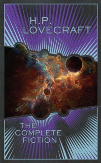 H.P. Lovecraft: The Complete Fiction - H.P. Lovecraft
