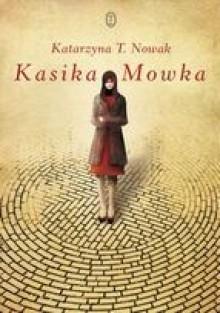 Kasika Mowka - Katarzyna T. Nowak