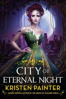 City of Eternal Night (Crescent City) - Kristen Painter