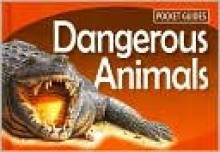 Dangerous Animals (Pocket Guides Series) - George McKay