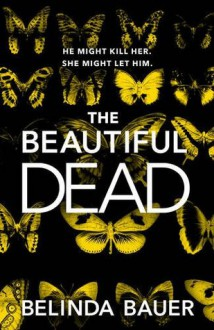 The Beautiful Dead - Belinda Bauer