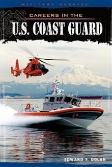 Careers in the U.S. Coast Guard (Military Service) - Edward F. Dolan