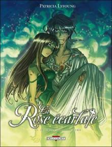La rose écarlate - Tome 6 Je crois que je t'aime - Patricia Lyfoung