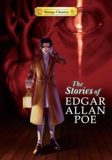 Manga Classics: The Stories of Edgar Allan Poe - Stacy King,Edgar Allan Poe