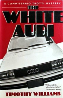 The White Audi - Timothy Williams