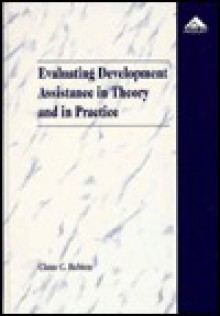 Evaluating Development Assistance in Theory and in Practice - Claus C. Rebien