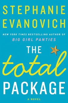 The Total Package: A Novel: 3 - Stephanie Evanovich